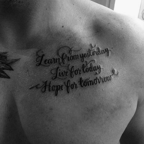 Chest Quote Aflați de la Ieri Mens Tattoo Ideas